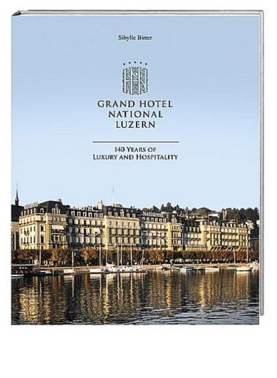 grand-hotel-national-luzern-englisch-140-years-of-luxury-and-hospitality
