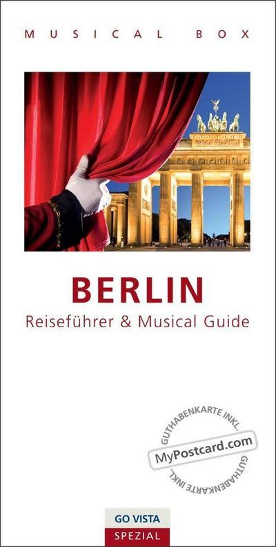 GO VISTA Spezial: Musical Box - Berlin: inklusive Musical Guide, GO VISTA Reiseführer Berlin und Gutscheinkarte
