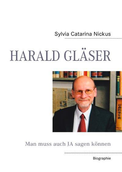harald-glaser-biographie-man-muss-auch-ja-sagen-konnen