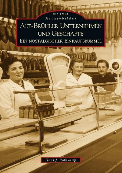 alt-bruhler-unternehmen-und-geschafte-ein-nostalgischer-einkaufsbummel