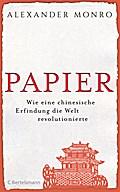 Papier; Wie eine chinesische Erfindung die We ...