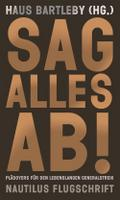 Sag alles ab!: Plädoyers für den lebenslangen Generalstreik (Nautilus Flugschrift)