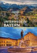 KUNTH Bildband Unterwegs in Bayern: Das große ...