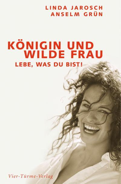 konigin-und-wilde-frau-lebe-was-du-bist-