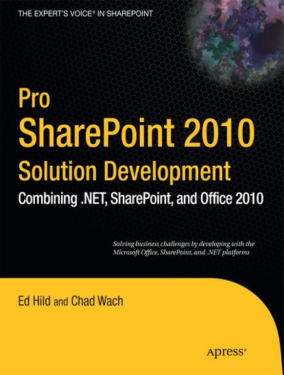 pro-sharepoint-2010-solution-development-the-expert-s-voice-in-sharepoint-combining-net-sharepo