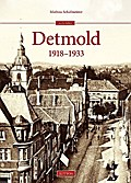 Detmold 1918-1933; Archivbilder; Deutsch; 200 ...