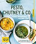Pesto, Chutney & Co.: Kleine Würzwunder aus d ...