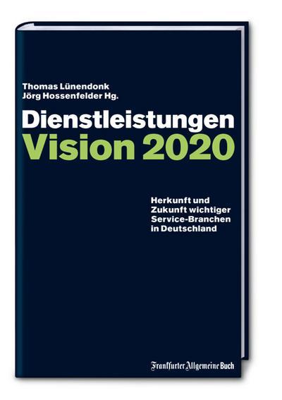 dienstleistungen-vision-2020-herkunft-und-zukunft-wichtiger-service-branchen-in-deutschland