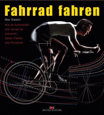 Fahrrad fahren: Wie es funktioniert und worauf es ankommt: Daten, Fakten und Prinzipien