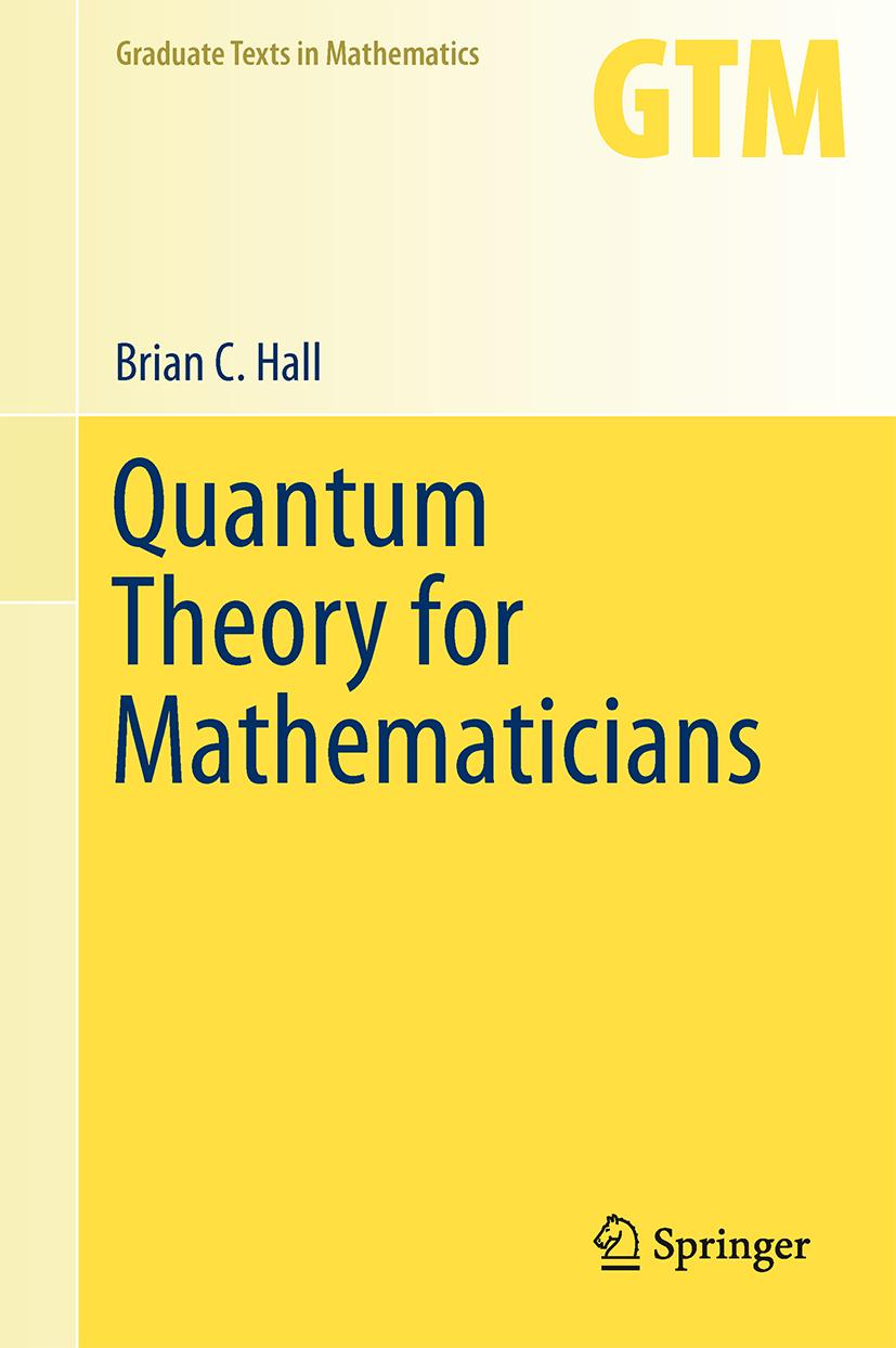 Quantum Theory for Mathematicians Brian Hall