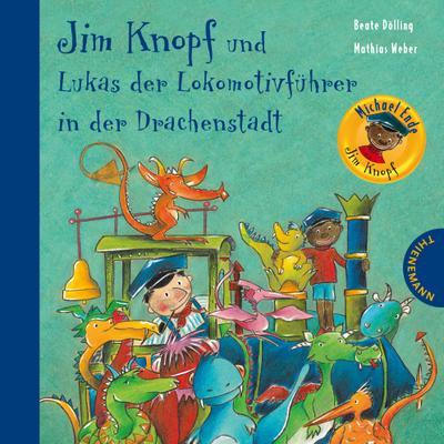 Jim Knopf: Jim Knopf und Lukas der Lokomotivführer in der Drachenstadt