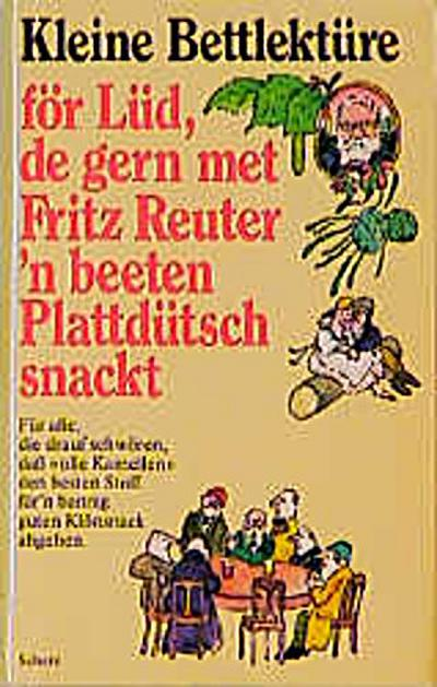 kleine-bettlekture-for-lud-de-gern-met-fritz-reuter-n-beeten-plattdutsch-snackt