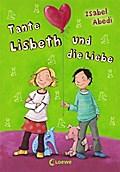 Tante Lisbeth und die Liebe   ; Lisbeth ; mit ...