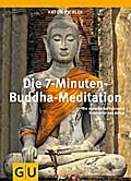 Die 7-Minuten-Buddha-Meditation: Die einfache ...