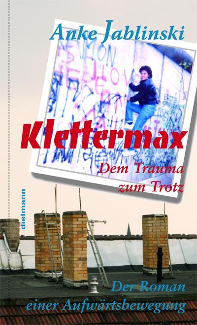 klettermax-dem-trauma-zum-trotz-roman-einer-aufwartsbewegung