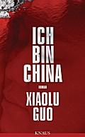 Ich bin China; Roman; Übers. v. Rademacher, A ...