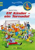 Elf Kinder - ein Tornado!   ; Ill. v. Puth, K ...