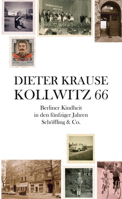 Kollwitz 66: Berliner Kindheit in den fünfziger Jahren