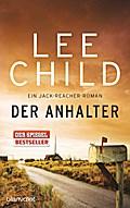 Der Anhalter; Ein Jack-Reacher-Roman; Die Jac ...