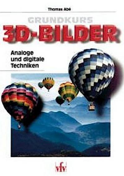 grundkurs-3d-bilder-analoge-und-digitale-techniken-