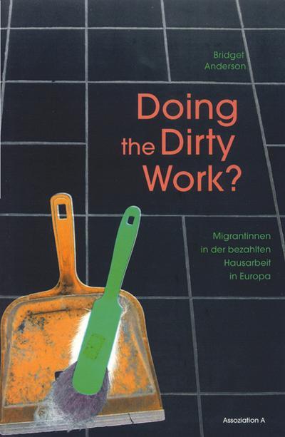 Doing the Dirty Work?: Migrantinnnen in der bezahlten Hausarbeit in Europa