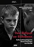 Von Ödipus zu Eichmann; Kulturanthropologisch ...