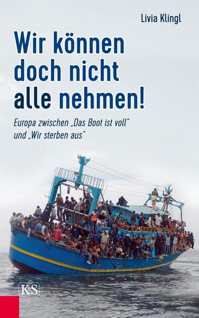 wir-konnen-doch-nicht-alle-nehmen-europa-zwischen-das-boot-ist-voll-und-wir-sterben-aus, 2.98 EUR @ regalfrei-de