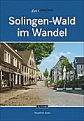 Solingen-Wald im Wandel (Zeitsprünge)