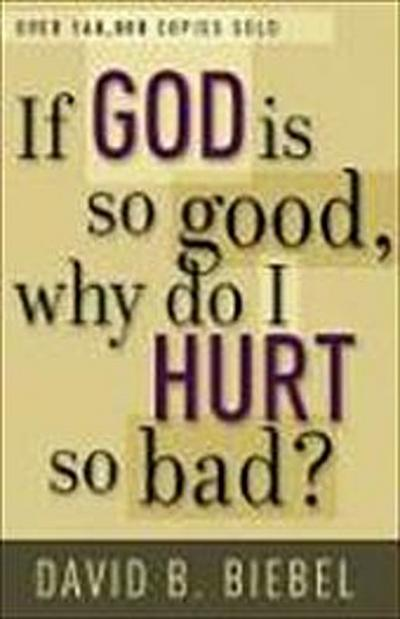 if-god-is-so-good-why-do-i-hurt-so-bad-