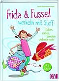 Frida & Fussel werkeln mit Stoff; Kleben, sti ...