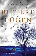 Bittere Lügen: Roman