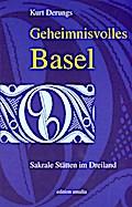 Geheimnisvolles Basel: Sakrale Stätten im Dre ...