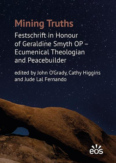 mining-truths-festschrift-in-honour-of-geraldine-smyth-op-ecumenical-theologian-and-peacebuilder