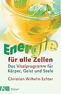 Energie für alle Zellen: Das Vitalprogramm fü ...
