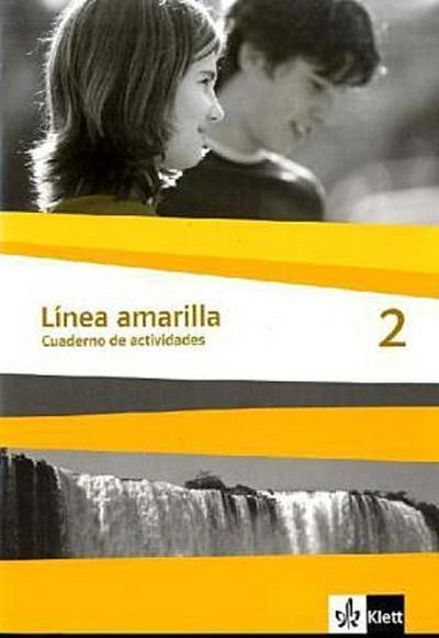 Línea amarilla 2: Cuaderno de actividades 2. Lernjahr (Línea amarilla. Ausgabe 2. Fremdsprache ab 2006)