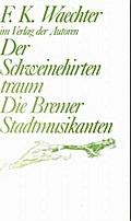 Der Schweinehirtentraum /Die Bremer Stadtmusi ...