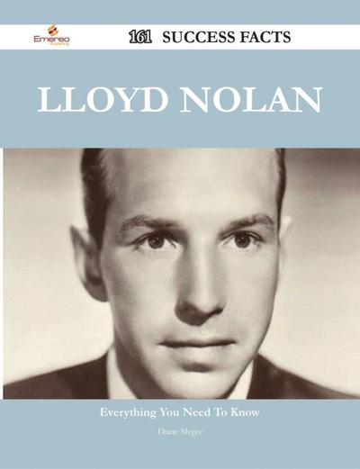 Lloyd Nolan 161 Success Facts - Everything you need to know about Lloyd Nolan