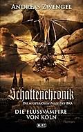 Schattenchronik - Die Fluss-Vampire von Köln