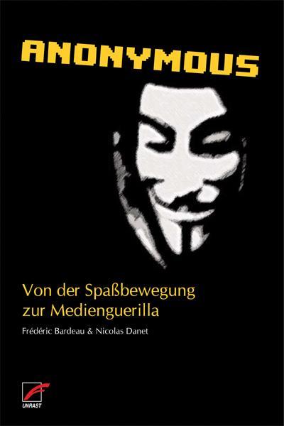 Anonymous: Von der Spaßbewegung zur Medienguerilla