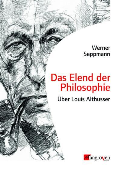 Das Elend der Philosophie: Über Louis Althusser