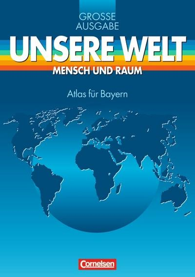 unsere-welt-mensch-und-raum-gro-e-ausgabe-atlas-fur-bayern
