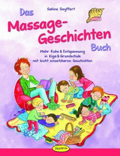 das-massage-geschichten-buch-mehr-ruhe-entspannung-in-kiga-grundschule-mit-leicht-einsetzbaren-