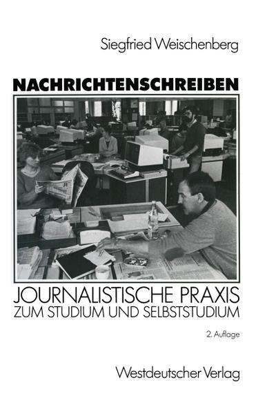 nachrichtenschreiben-journalistische-praxis-zum-studium-und-selbststudium-german-edition-