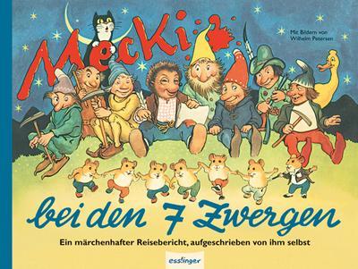 Mecki bei den Sieben Zwergen: Sein zweiter märchenhafter Reisebericht, aufgeschrieben von ihm selbst (Kulthelden)