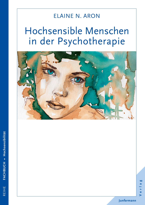 Hochsensible-Menschen-in-der-Psychotherapie-Elaine-N-Aron