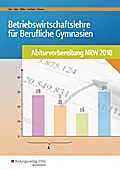 BWL mit Rechnungswesen und Controlling für Berufliche Gymnasien. Nordrhein-Westfalen