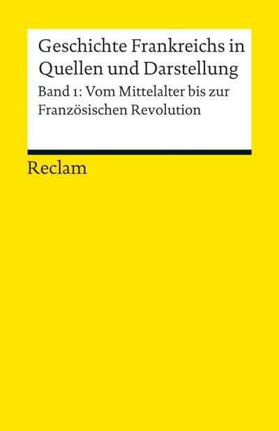 geschichte-frankreichs-in-quellen-und-darstellung-bd-1-vom-mittelalter-bis-zur-franzosischen-revo
