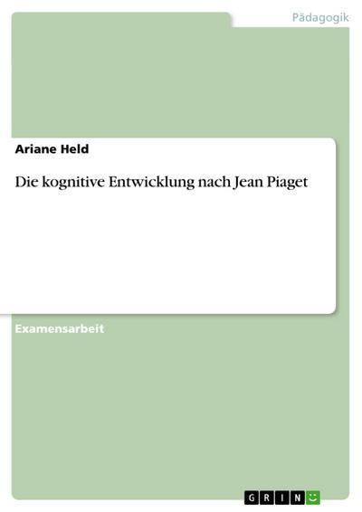 Die kognitive Entwicklung nach Jean Piaget
