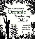 Bob Flowerdews Organic Gardening Bible