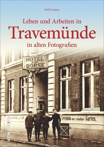 leben-und-arbeiten-in-travemunde-in-alten-fotografien-archivbilder-